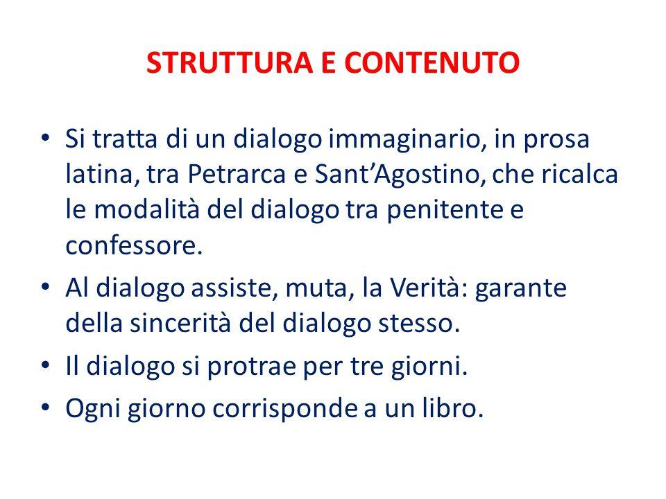 STRUTTURA E CONTENUTO Si tratta di un dialogo immaginario, in prosa latina, tra Petrarca e Sant'Agostino, che ricalca le modalità del dialogo tra penitente e confessore.