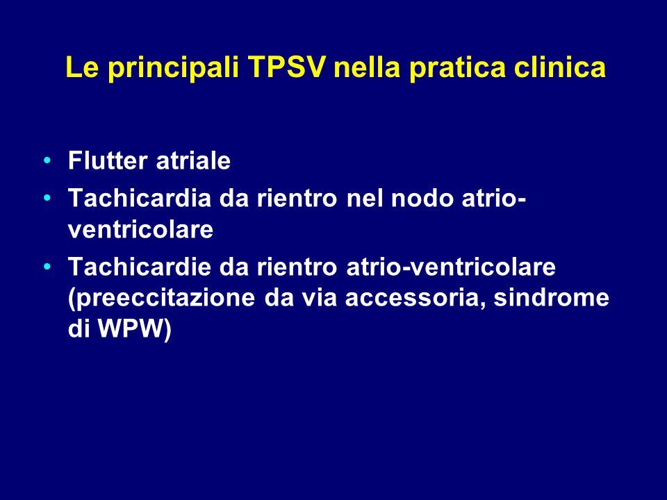 Flutter atriale Tachicardia da rientro nel nodo atrio- ventricolare Tachicardie da rientro atrio-ventricolare (preeccitazione da via accessoria, sindr
