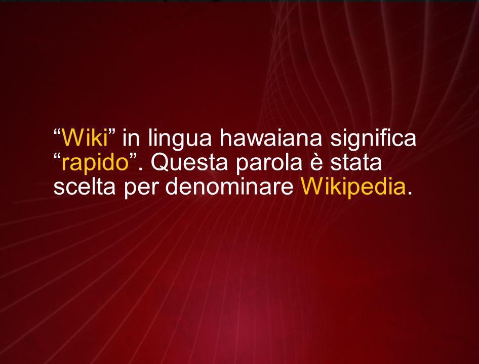 Wiki in lingua hawaiana significa rapido .