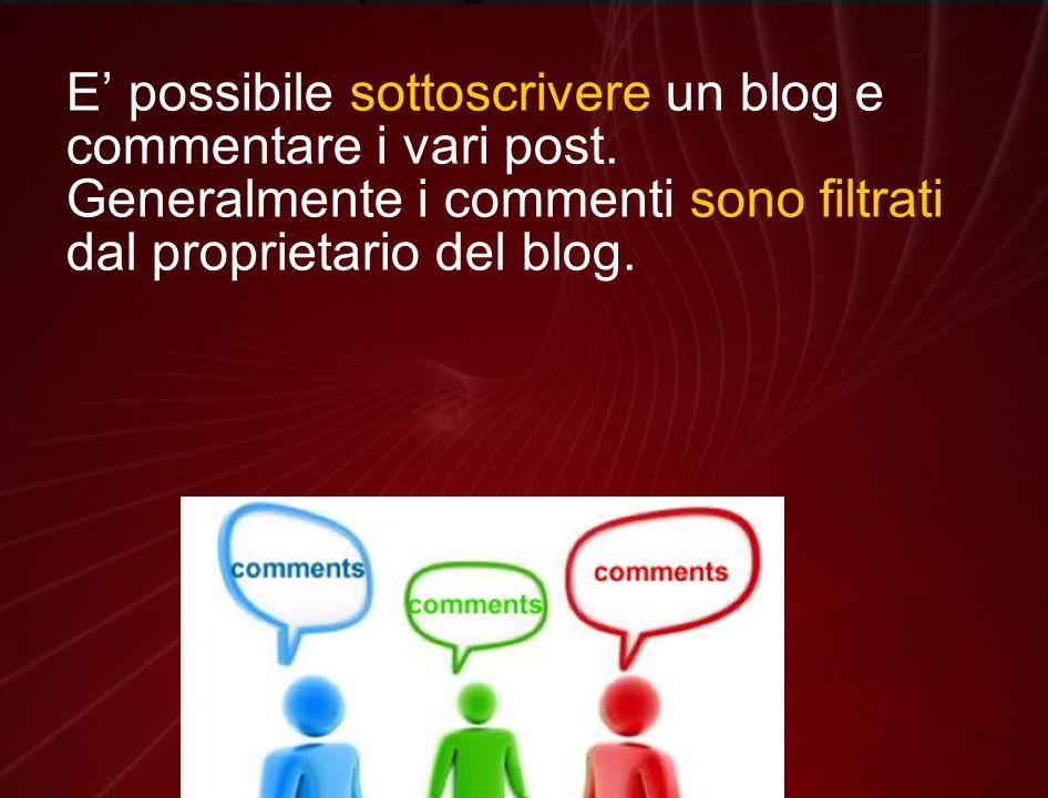 E' possibile sottoscrivere un blog e commentare i vari post.