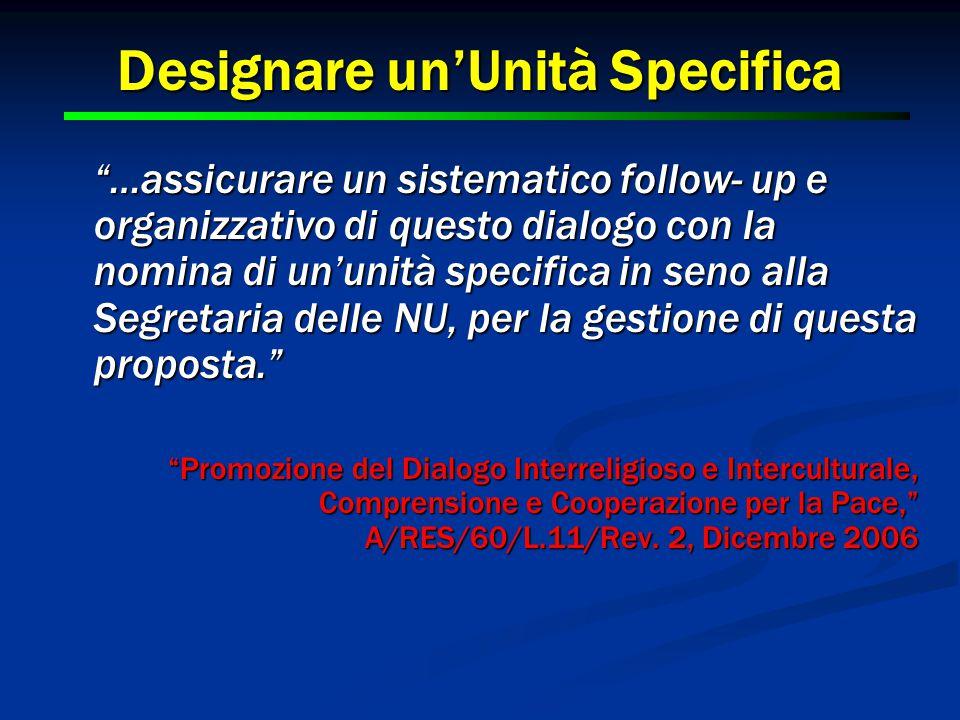 """19 Designare un'Unità Specifica """"…assicurare un sistematico follow- up e organizzativo di questo dialogo con la nomina di un'unità specifica in seno a"""