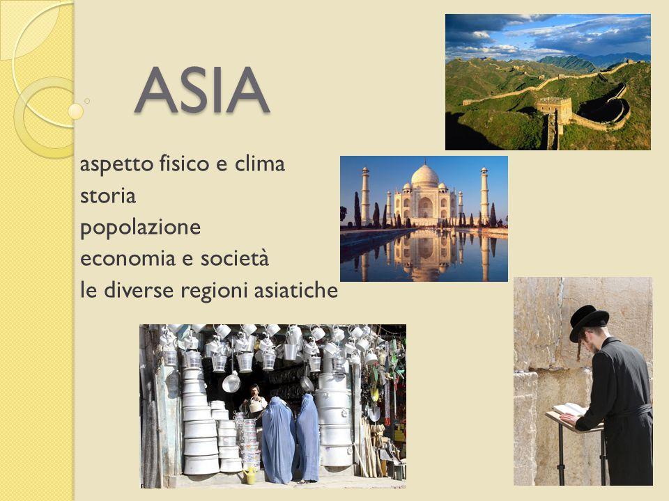 ASIA aspetto fisico e clima storia popolazione economia e società le diverse regioni asiatiche