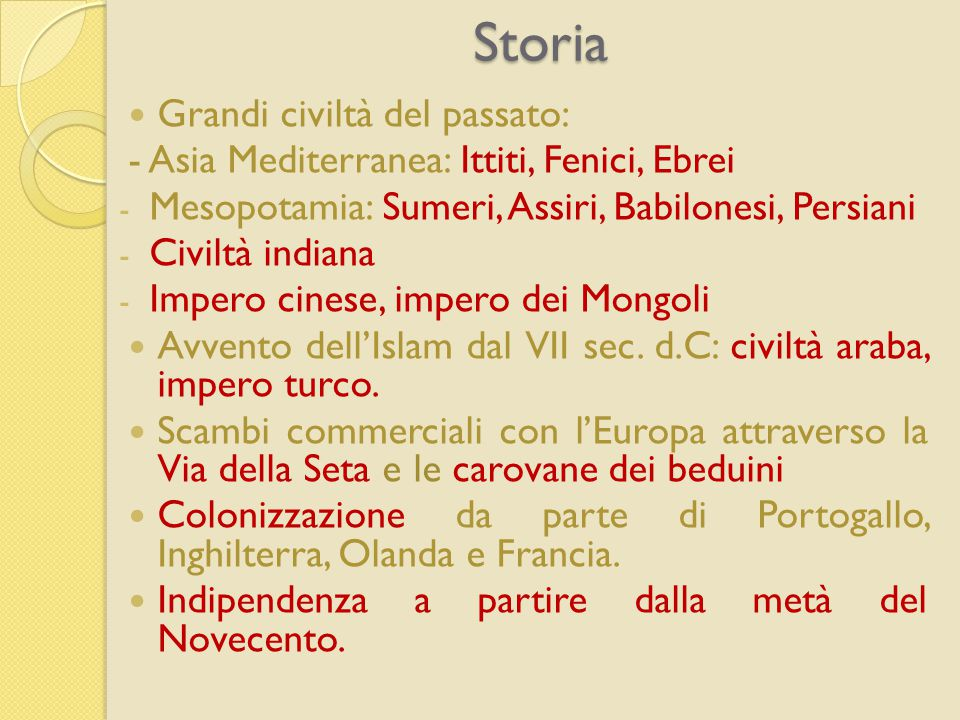 Storia Grandi civiltà del passato: - Asia Mediterranea: Ittiti, Fenici, Ebrei - Mesopotamia: Sumeri, Assiri, Babilonesi, Persiani - Civiltà indiana -