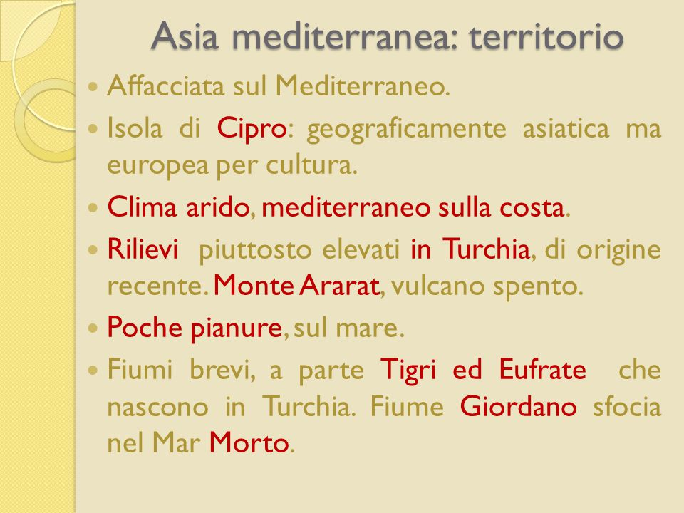 Asia mediterranea: territorio Affacciata sul Mediterraneo.