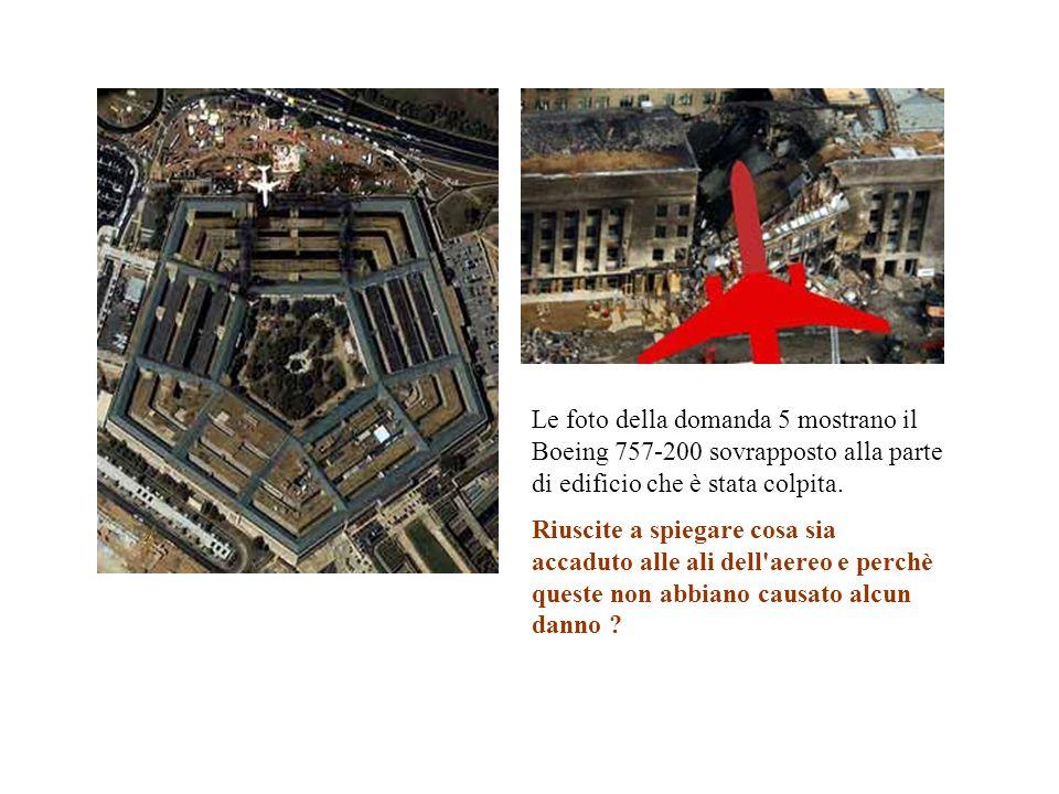Le foto della domanda 5 mostrano il Boeing 757-200 sovrapposto alla parte di edificio che è stata colpita. Riuscite a spiegare cosa sia accaduto alle