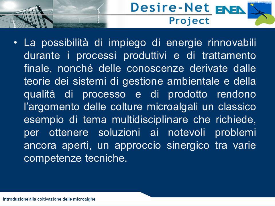 La possibilità di impiego di energie rinnovabili durante i processi produttivi e di trattamento finale, nonché delle conoscenze derivate dalle teorie