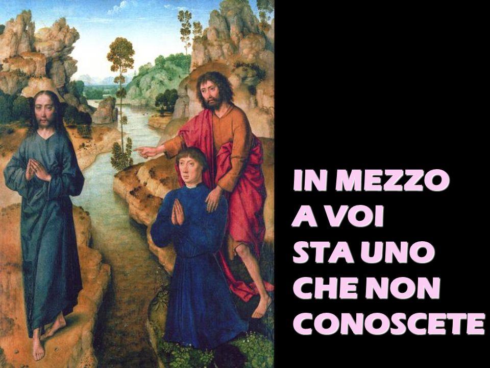IN MEZZO A VOI STA UNO CHE NON CONOSCETE