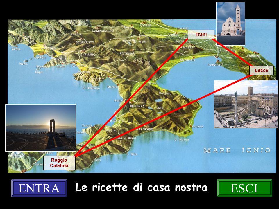 Trani Lecce Reggio Calabria Le ricette di casa nostra ESCIENTRA