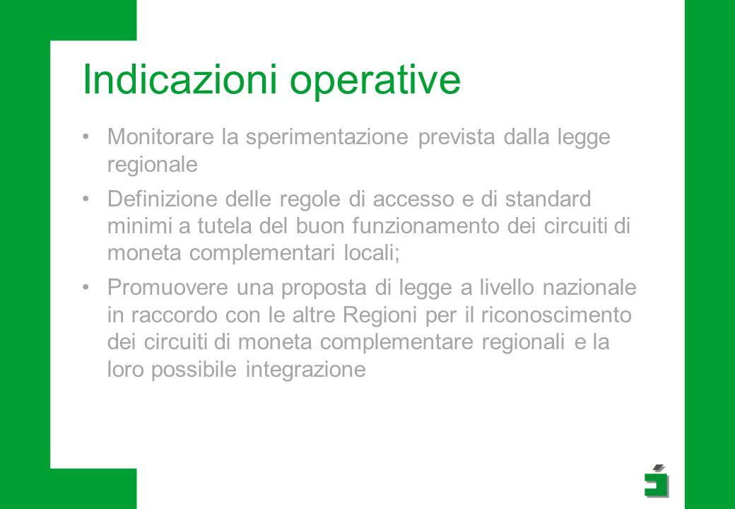 Indicazioni operative Monitorare la sperimentazione prevista dalla legge regionale Definizione delle regole di accesso e di standard minimi a tutela d