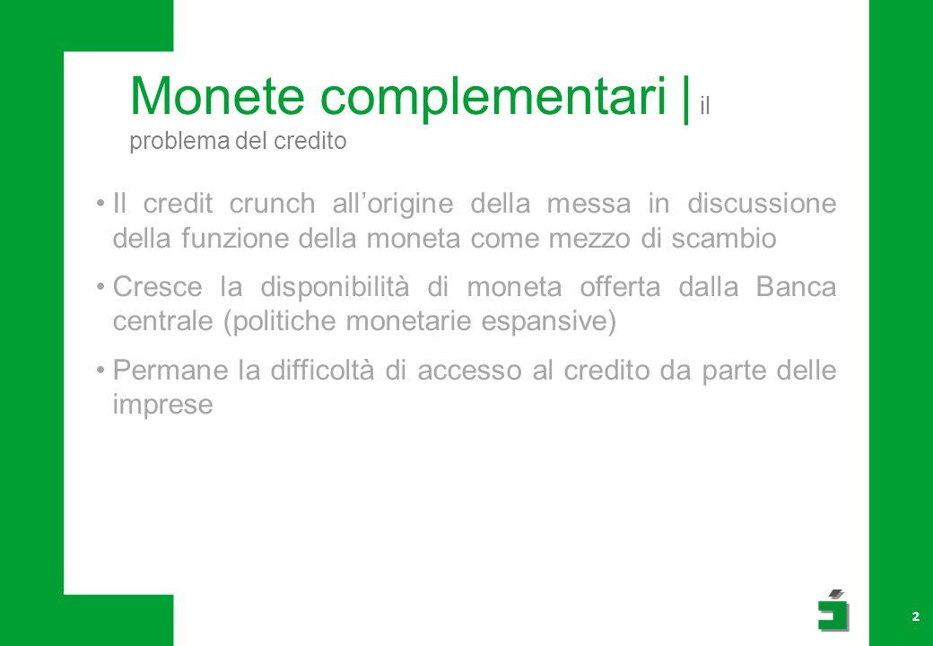 Monete complementari | il problema del credito 2 Il credit crunch all'origine della messa in discussione della funzione della moneta come mezzo di sca