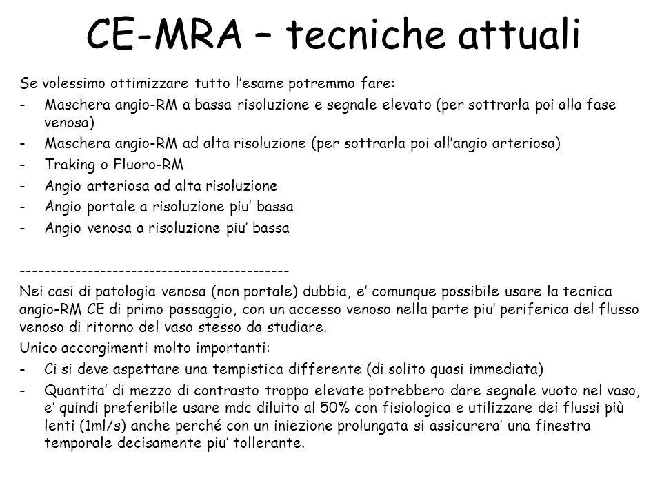 CE-MRA – tecniche attuali Se volessimo ottimizzare tutto l'esame potremmo fare: -Maschera angio-RM a bassa risoluzione e segnale elevato (per sottrarl