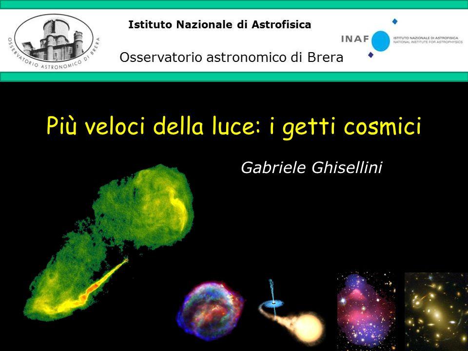 Più veloci della luce: i getti cosmici Gabriele Ghisellini