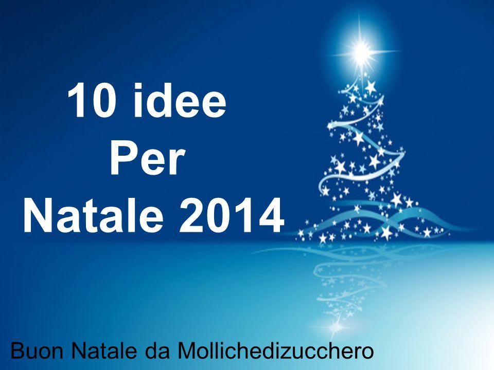 10 idee Per Natale 2014 Buon Natale da Mollichedizucchero