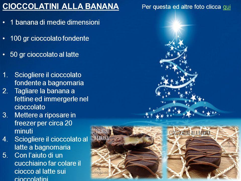 CIOCCOLATINI ALLA BANANA 1 banana di medie dimensioni 100 gr cioccolato fondente 50 gr cioccolato al latte 1.Sciogliere il cioccolato fondente a bagno