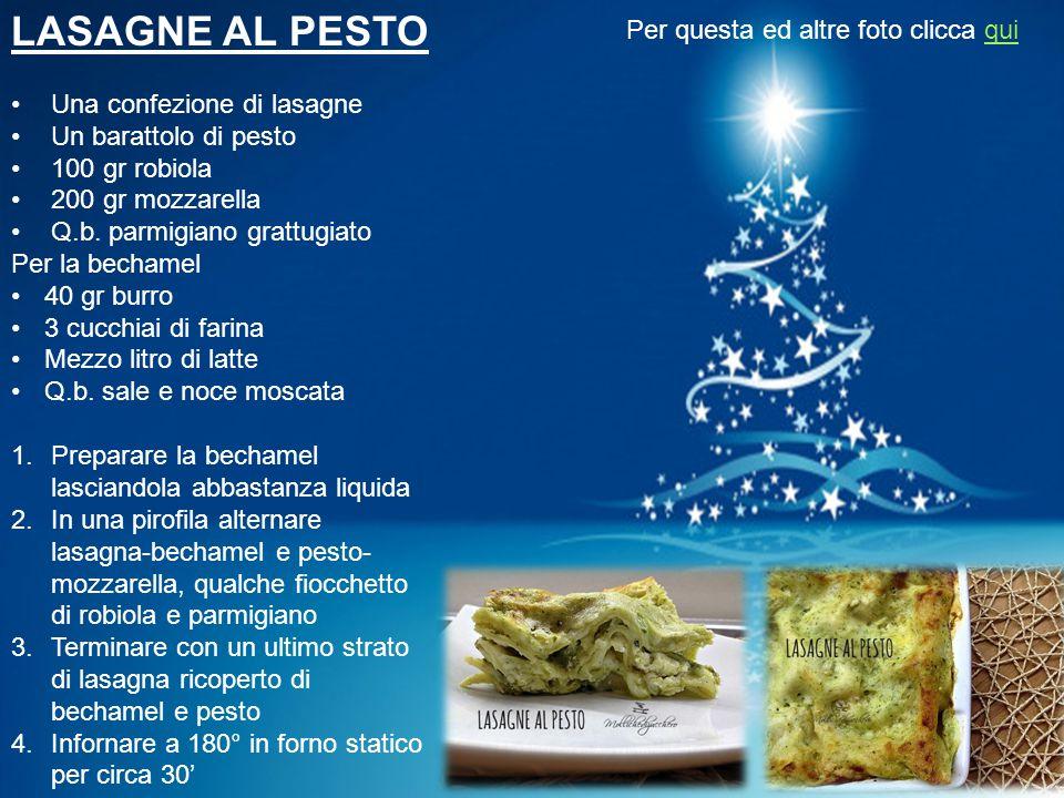 LASAGNE AL PESTO Una confezione di lasagne Un barattolo di pesto 100 gr robiola 200 gr mozzarella Q.b. parmigiano grattugiato Per la bechamel 40 gr bu