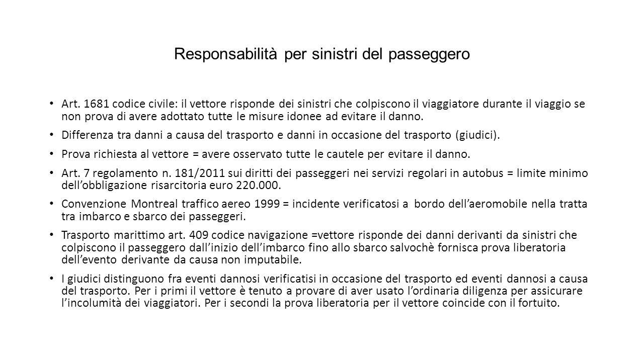 Responsabilità per sinistri del passeggero Art. 1681 codice civile: il vettore risponde dei sinistri che colpiscono il viaggiatore durante il viaggio