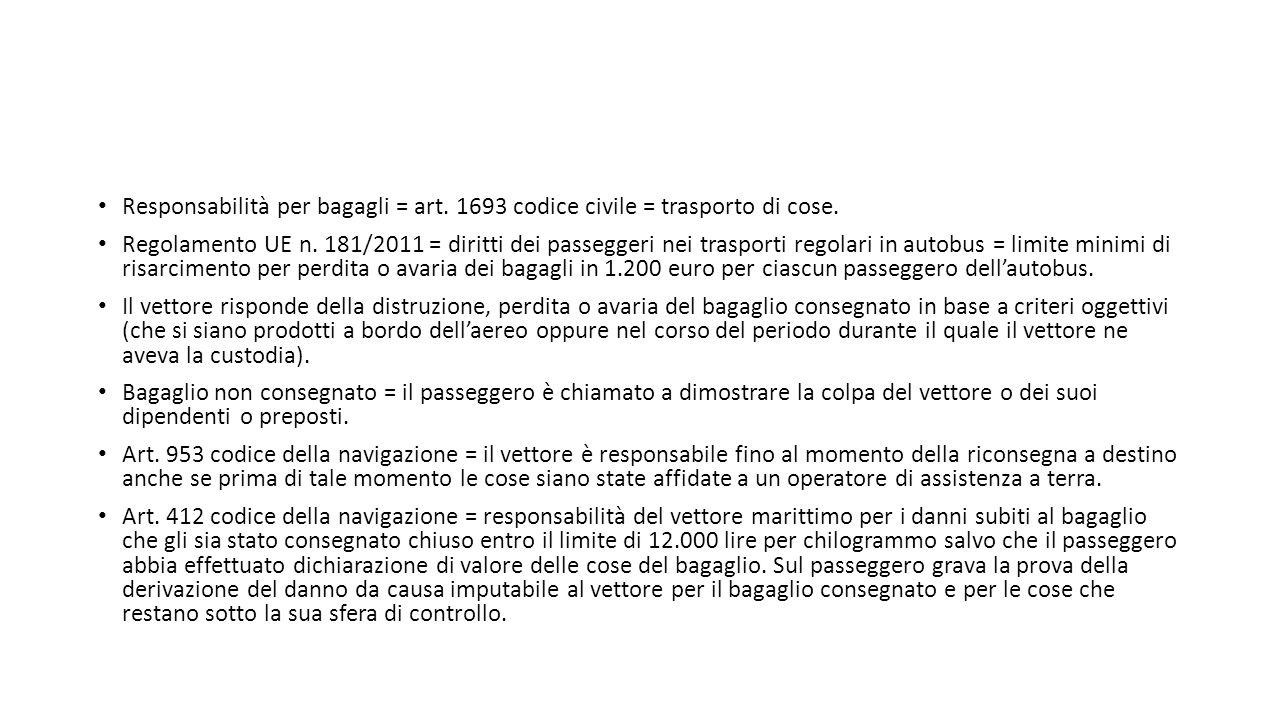 Responsabilità per bagagli = art. 1693 codice civile = trasporto di cose. Regolamento UE n. 181/2011 = diritti dei passeggeri nei trasporti regolari i