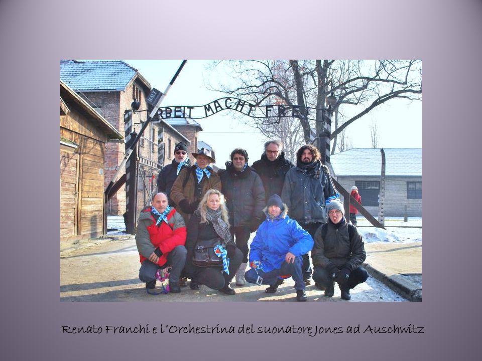 Renato Franchi e l'Orchestrina del suonatore Jones ad Auschwitz