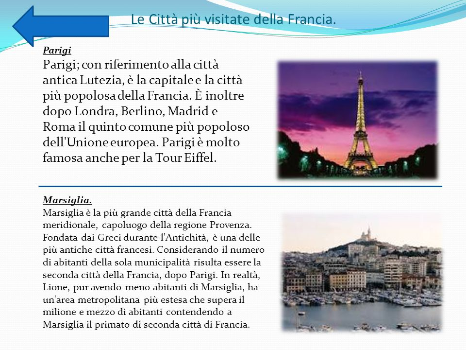 Le Città più visitate della Francia. Parigi Parigi; con riferimento alla città antica Lutezia, è la capitale e la città più popolosa della Francia. È