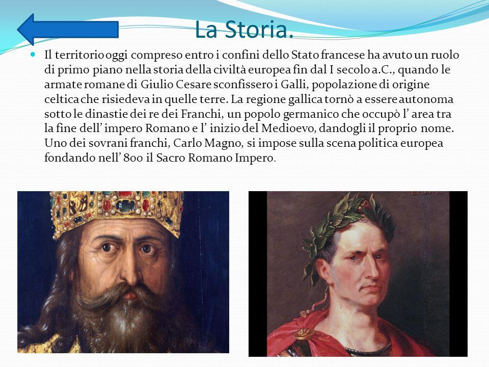 La Storia. Il territorio oggi compreso entro i confini dello Stato francese ha avuto un ruolo di primo piano nella storia della civiltà europea fin da