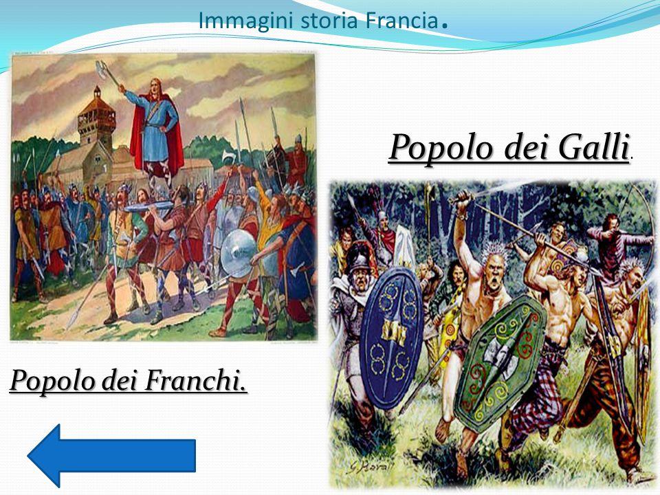 Immagini storia Francia. Popolo dei Galli Popolo dei Galli. Popolo dei Franchi.