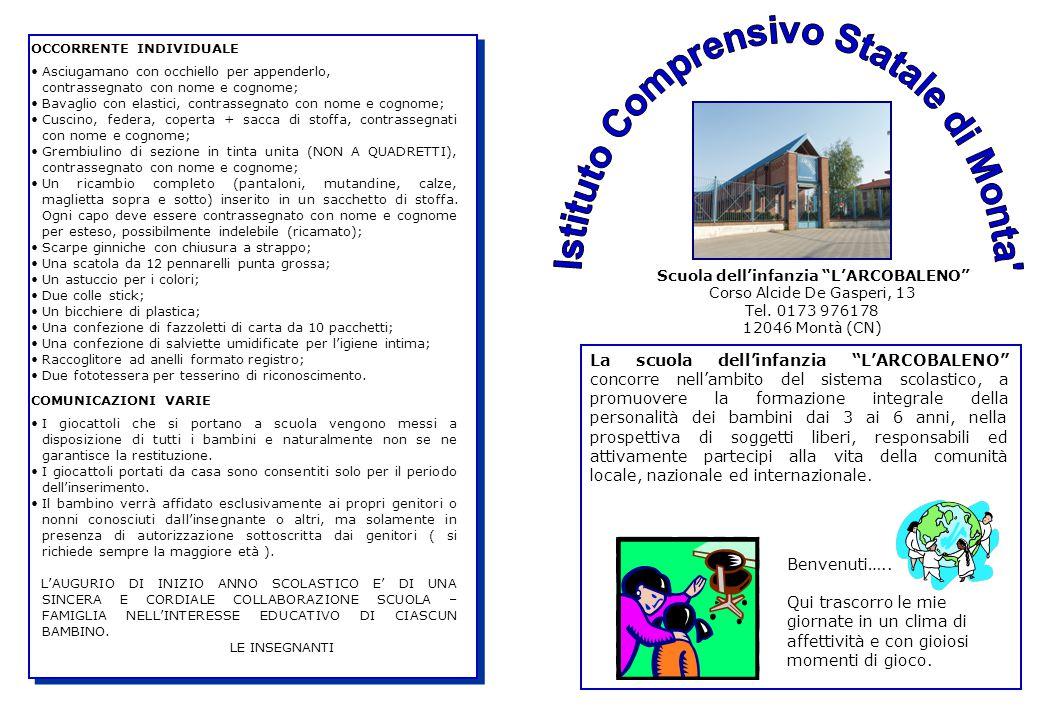 """Scuola dell'infanzia """"L'ARCOBALENO"""" Corso Alcide De Gasperi, 13 Tel. 0173 976178 12046 Montà (CN) La scuola dell'infanzia """"L'ARCOBALENO"""" concorre nell"""
