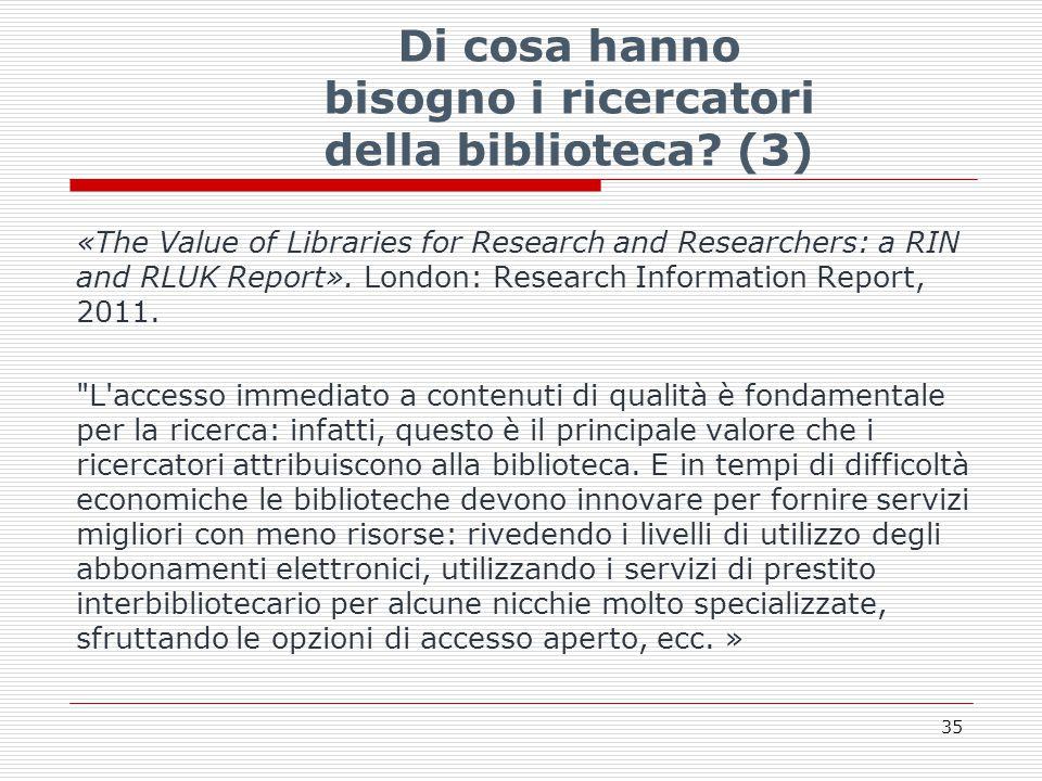 Di cosa hanno bisogno i ricercatori della biblioteca.