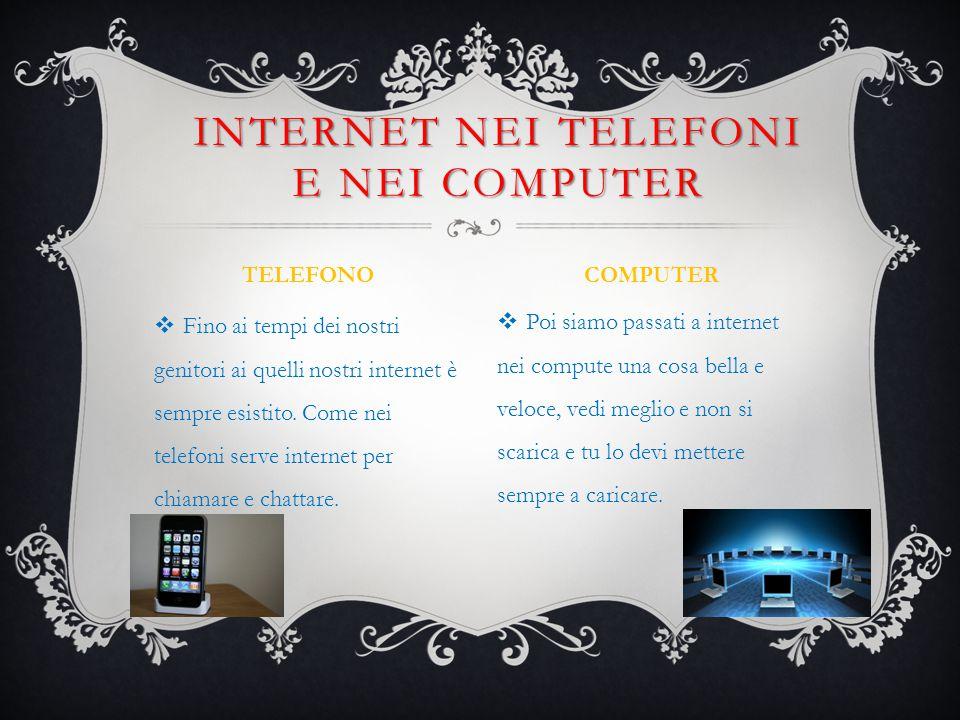  Fino ai tempi dei nostri genitori ai quelli nostri internet è sempre esistito.
