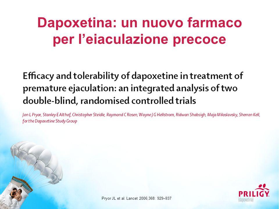 Dapoxetina: un nuovo farmaco per l'eiaculazione precoce Pryor JL et al. Lancet 2006;368: 929–937
