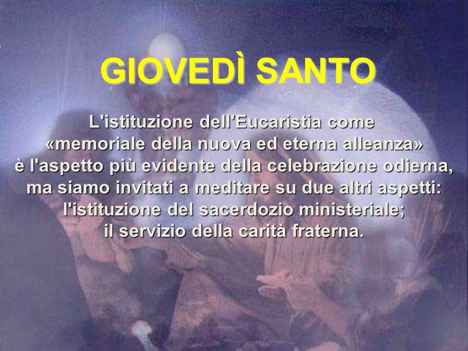 IL TRIDUO PASQUALE Giovedì Santo S. Messa in