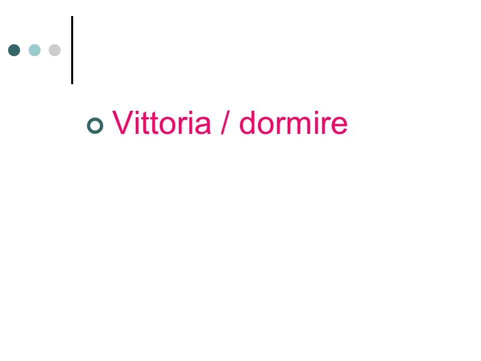 Vittoria / dormire