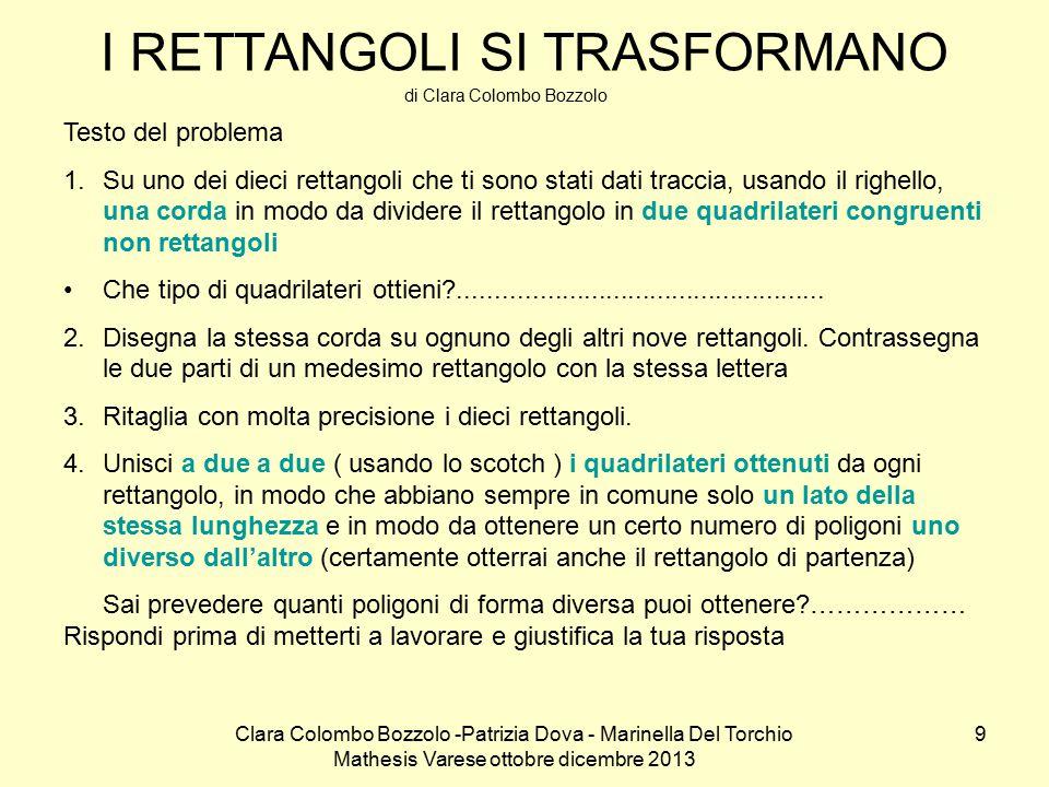 Clara Colombo Bozzolo -Patrizia Dova - Marinella Del Torchio Mathesis Varese ottobre dicembre 2013 20 I triangoliprepotenti (da Nel mondo della matematica vol.2 a cura di C.