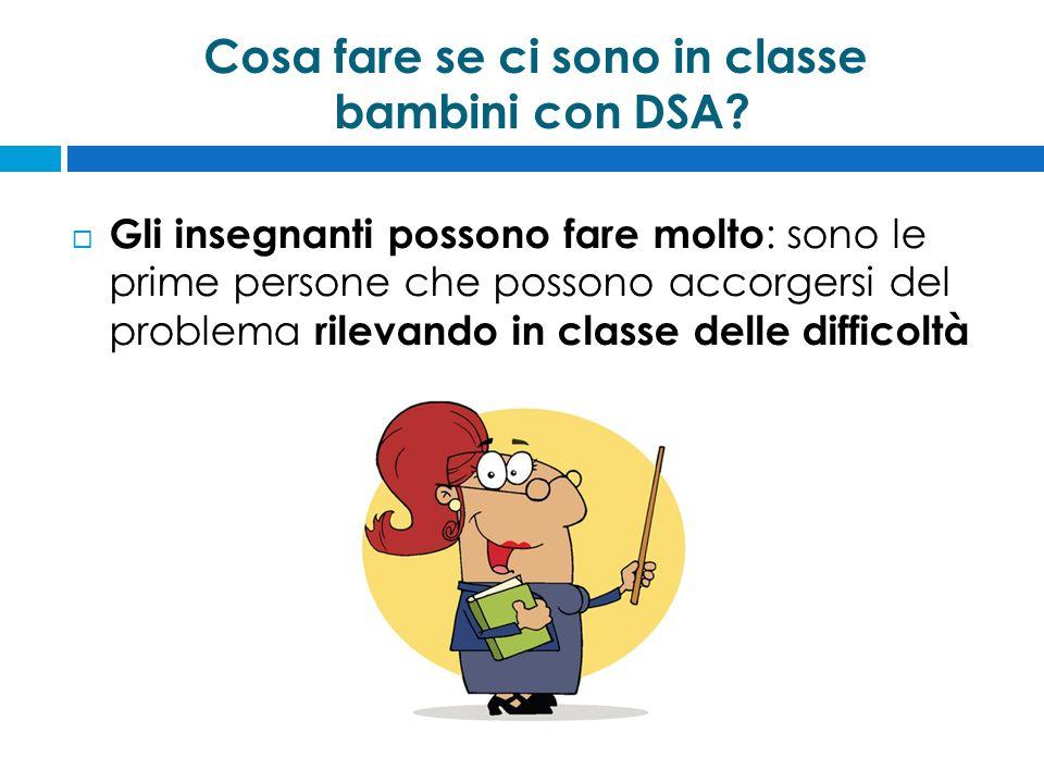Cosa fare se ci sono in classe bambini con DSA.