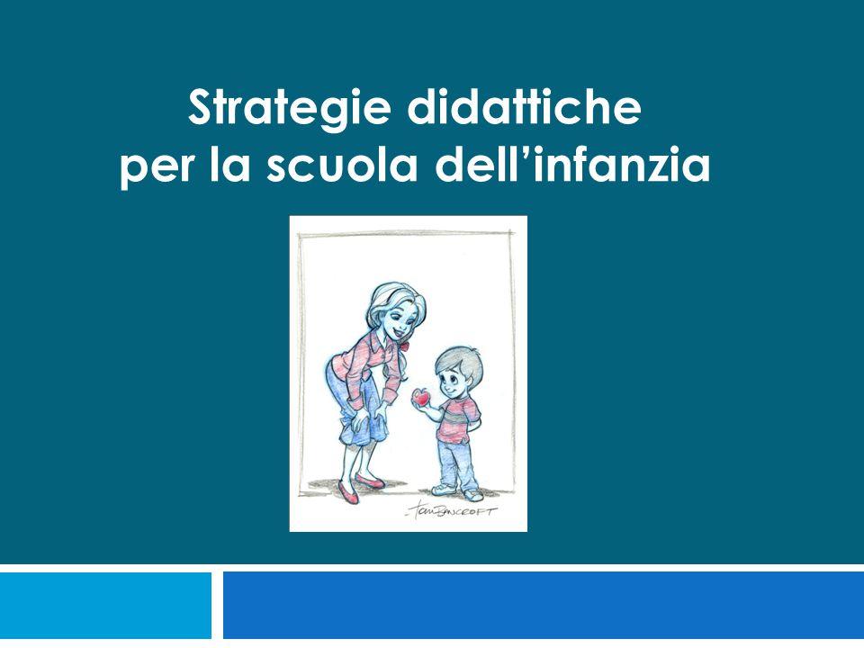 Strategie didattiche per la scuola dell'infanzia