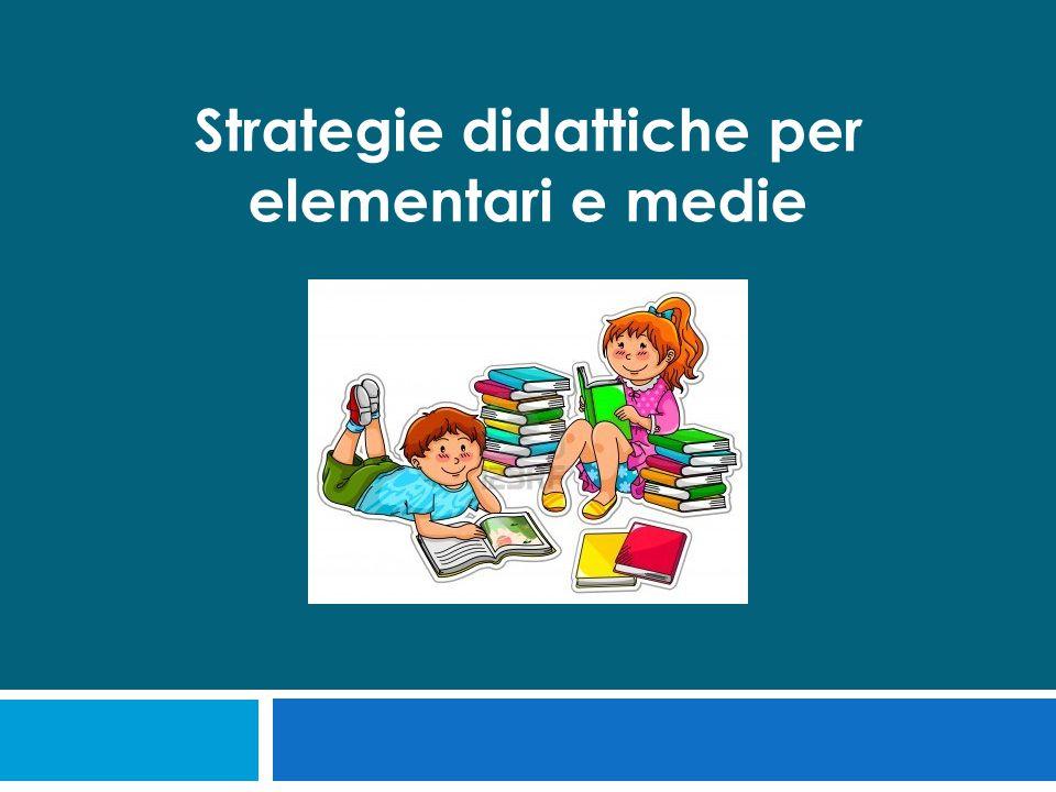 Strategie didattiche per elementari e medie
