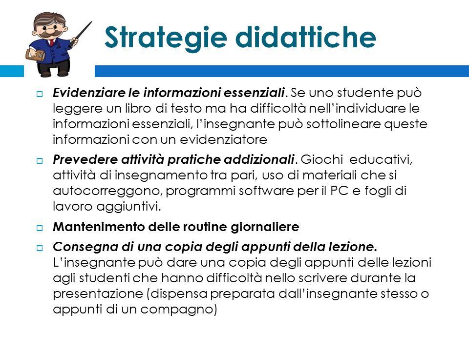 Strategie didattiche  Evidenziare le informazioni essenziali.