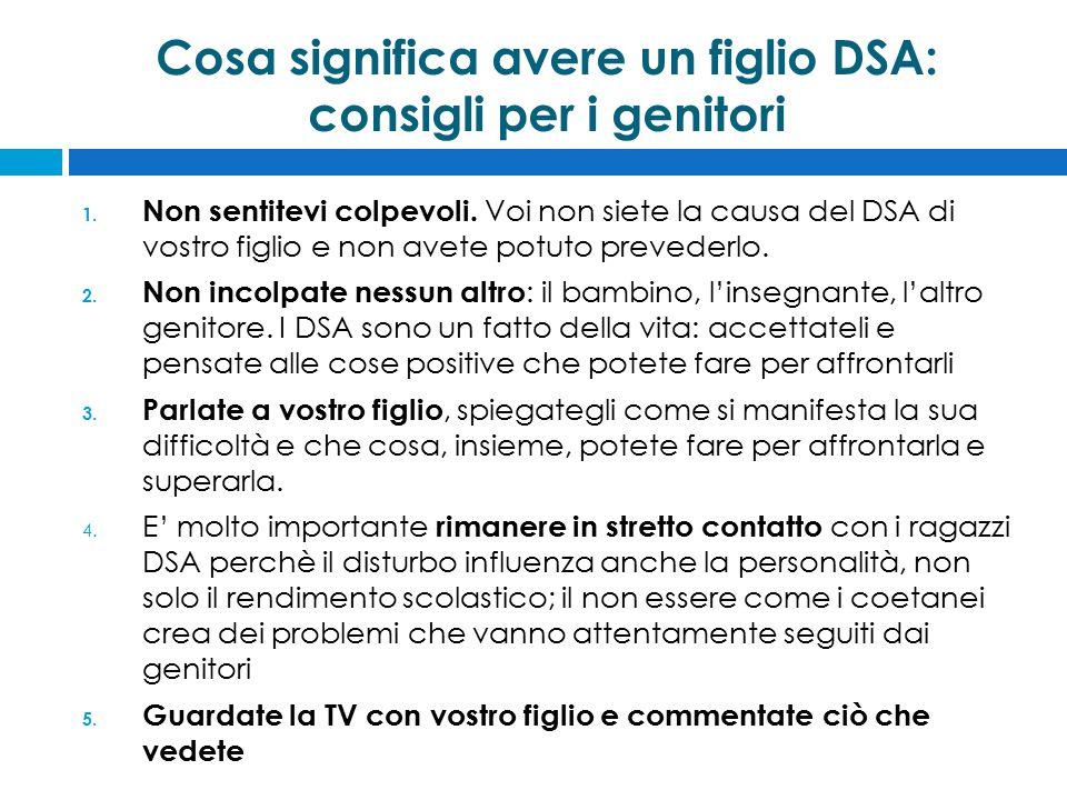 Cosa significa avere un figlio DSA: consigli per i genitori 1.