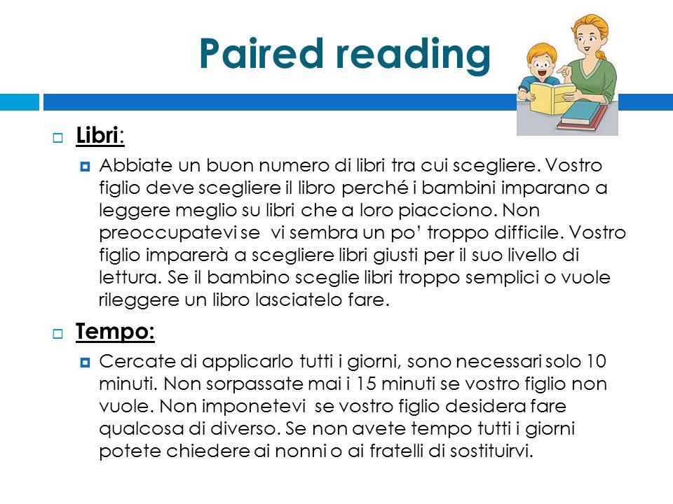 Paired reading  Libri :  Abbiate un buon numero di libri tra cui scegliere.