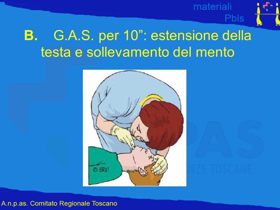 """B. G.A.S. per 10"""": estensione della testa e sollevamento del mento"""