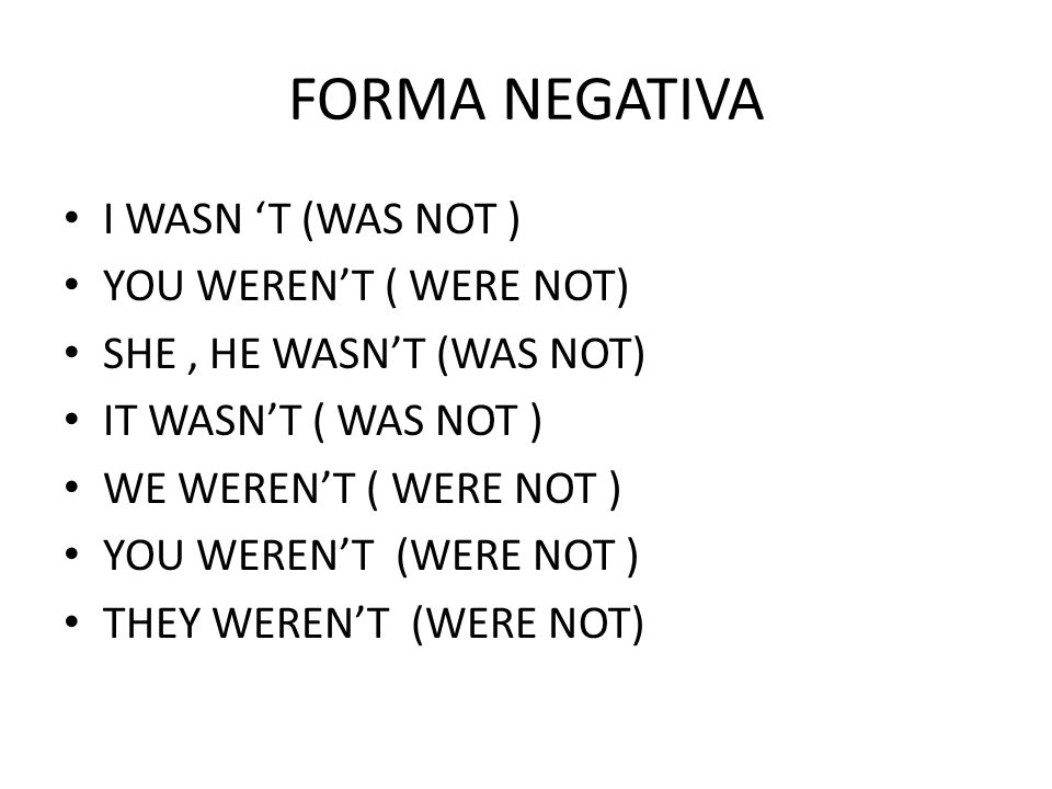 FORMA INTERROGATIVA WAS I WERE YOU WAS SHE WAS HE WAS IT WERE WE WERE YOU WERE THEY