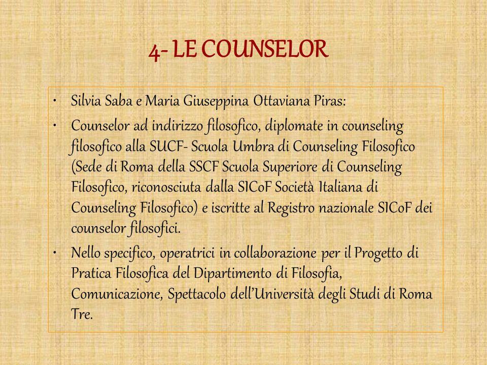 4- LE COUNSELOR Silvia Saba e Maria Giuseppina Ottaviana Piras: Counselor ad indirizzo filosofico, diplomate in counseling filosofico alla SUCF- Scuol