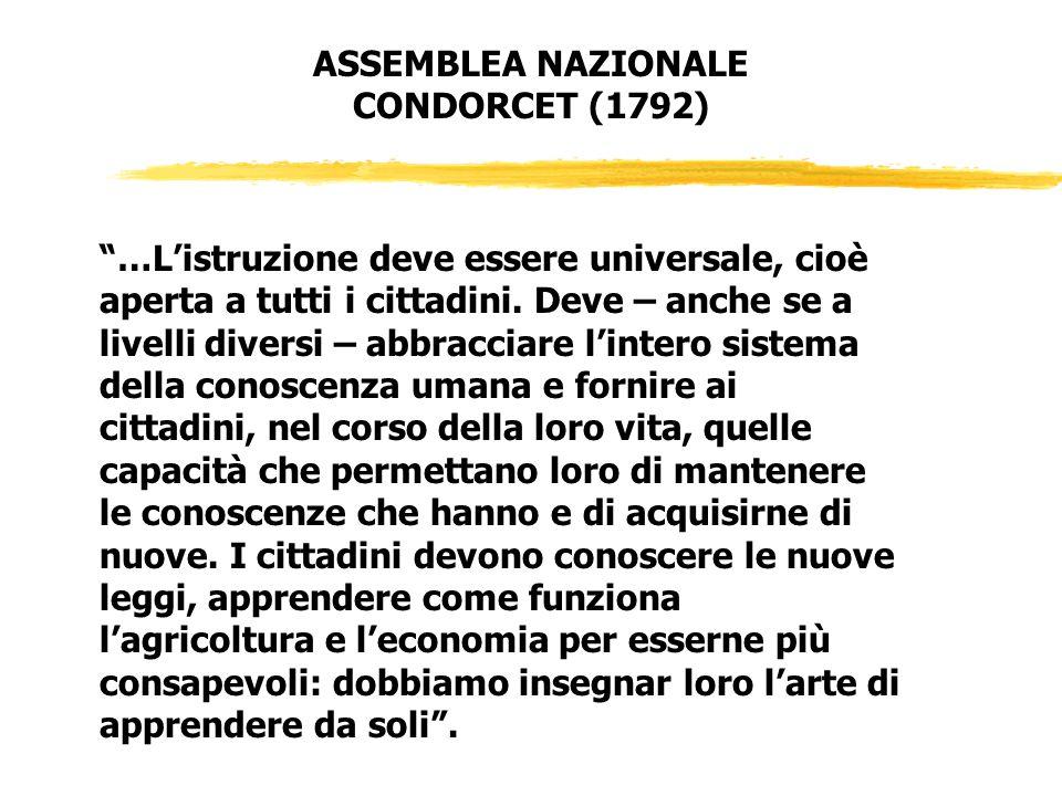 …L'istruzione deve essere universale, cioè aperta a tutti i cittadini.