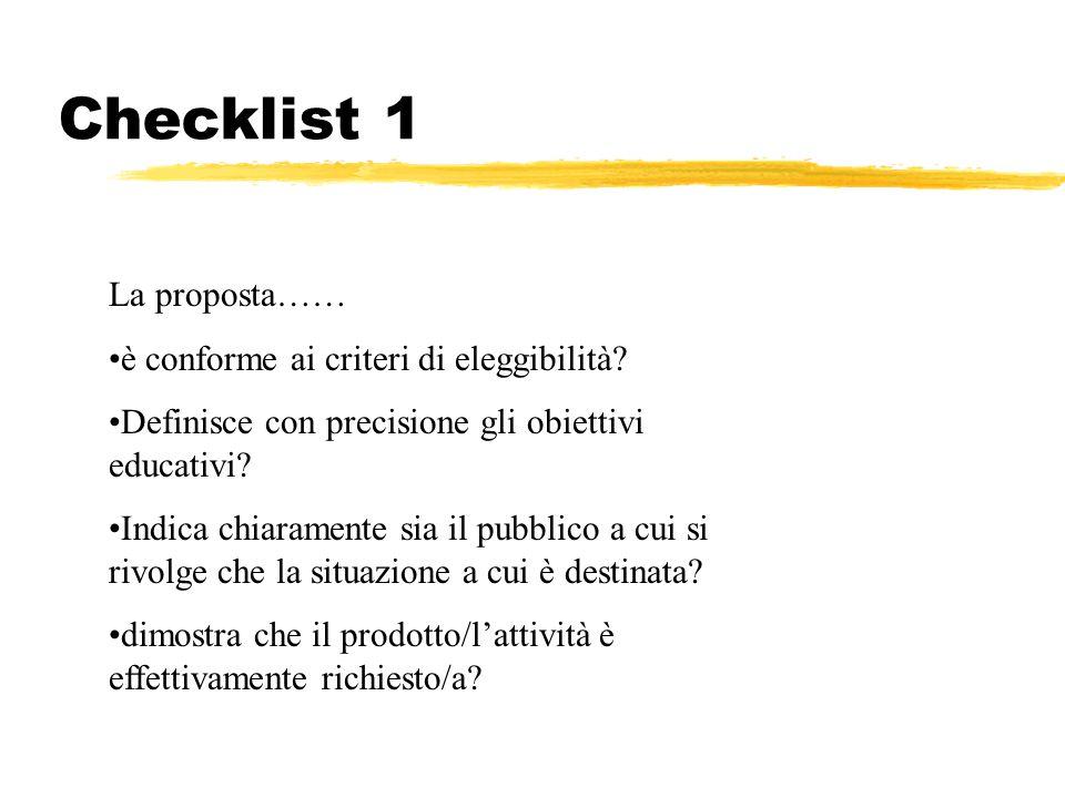 Checklist 1 La La proposta…… è conforme ai criteri di eleggibilità.