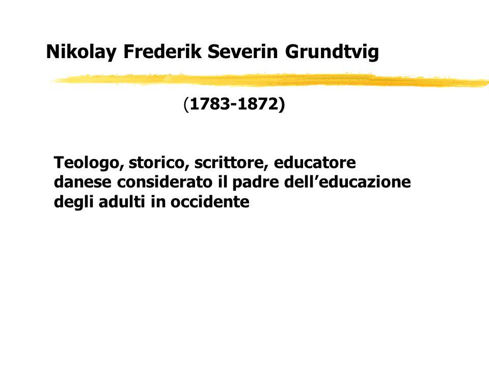 (1783-1872) Teologo, storico, scrittore, educatore danese considerato il padre dell'educazione degli adulti in occidente Nikolay Frederik Severin Grundtvig