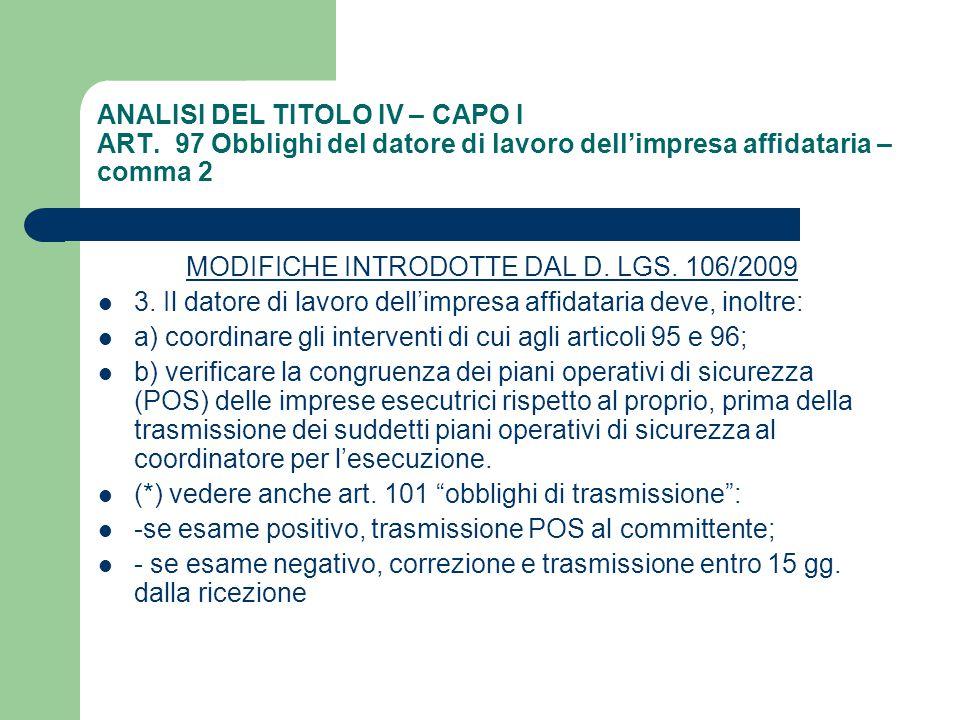 ANALISI DEL TITOLO IV – CAPO I ART. 97 Obblighi del datore di lavoro dell'impresa affidataria – comma 2 MODIFICHE INTRODOTTE DAL D. LGS. 106/2009 3. I