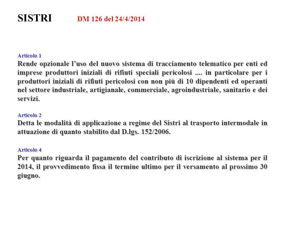 SISTRI DM 126 del 24/4/2014 Articolo 1 Rende opzionale l'uso del nuovo sistema di tracciamento telematico per enti ed imprese produttori iniziali di r