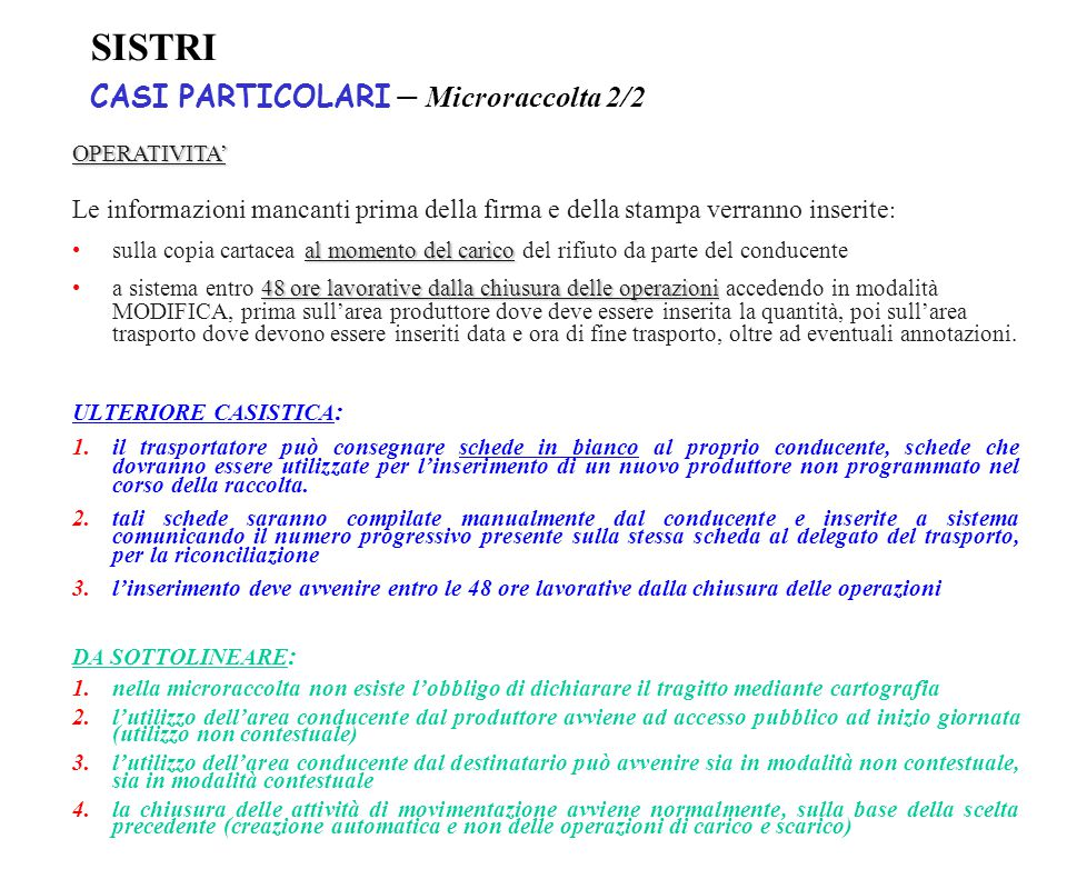 SISTRI CASI PARTICOLARI – Microraccolta 2/2 OPERATIVITA' Le informazioni mancanti prima della firma e della stampa verranno inserite : al momento del
