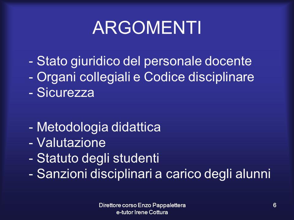 ARGOMENTI - Stato giuridico del personale docente - Organi collegiali e Codice disciplinare - Sicurezza - Metodologia didattica - Valutazione - Statut