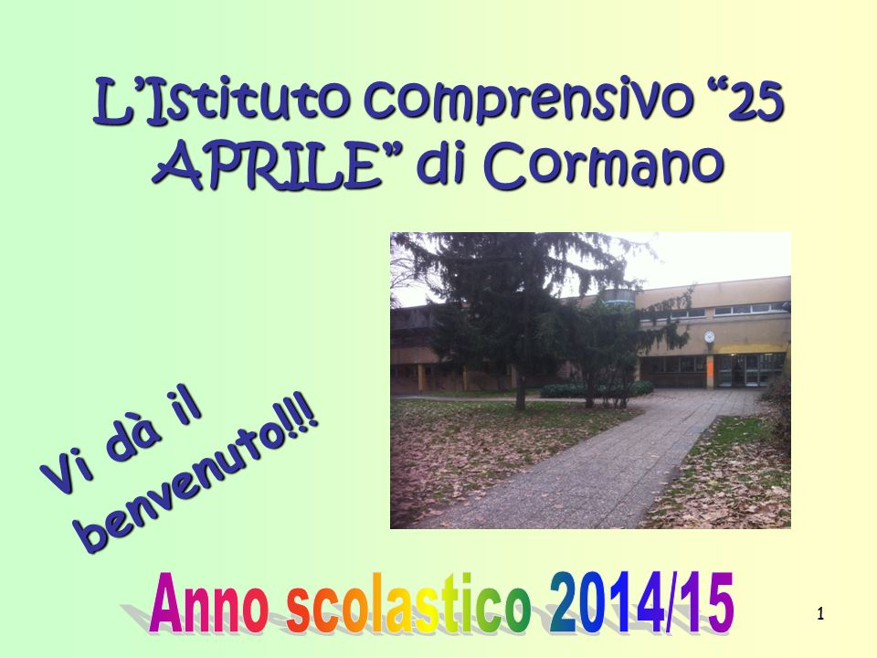 """1 L'Istituto comprensivo """"25 APRILE"""" di Cormano Vi dà il benvenuto!!!"""