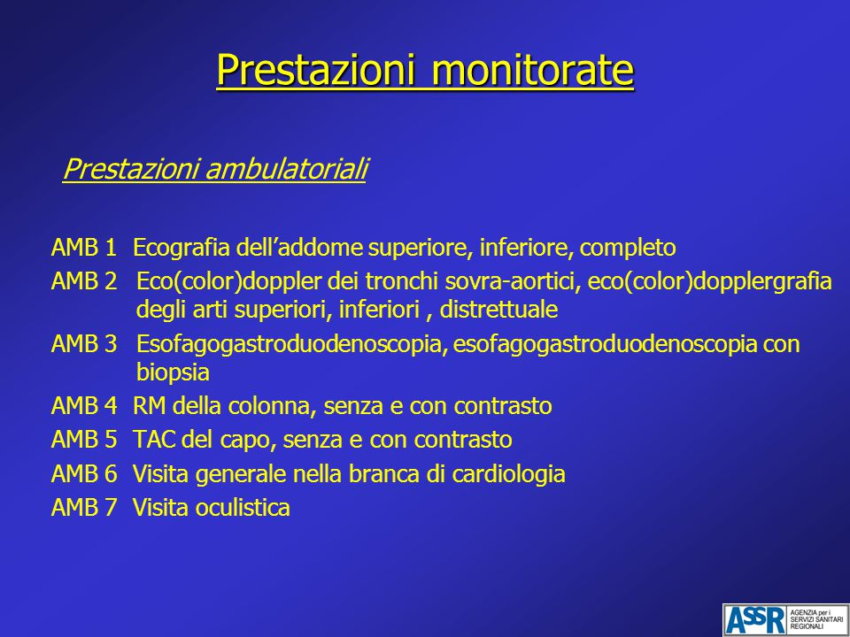 Prestazioni monitorate Prestazioni ambulatoriali AMB 1 Ecografia dell'addome superiore, inferiore, completo AMB 2Eco(color)doppler dei tronchi sovra-a